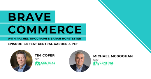 BRAVE COMMERCE - EP 038 - Central Garden and Pet