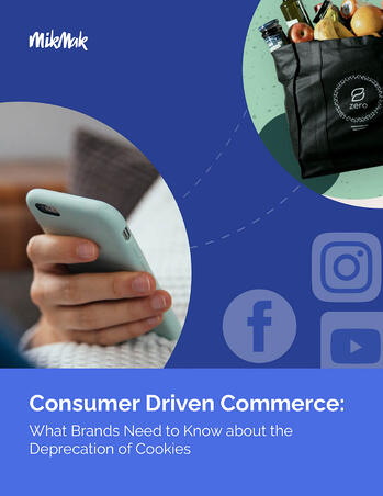 Consumer Driven Commerce: What Brands Need to Know About the Deprecation of Cookies
