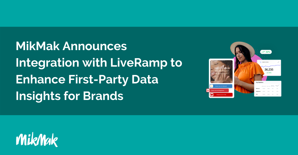 MikMak Announces Integration with LiveRamp to Enhance First-Party Data Insights for Brands